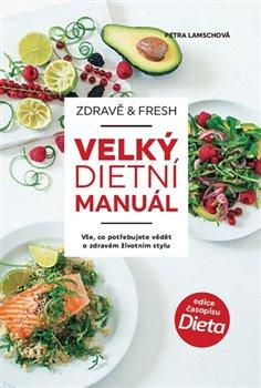 Obálka titulu Zdravě & fresh aneb Velký dietní manuál