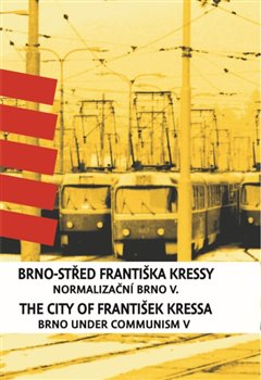 Obálka titulu Brno-střed Františka Kressy. The City of František Kressa