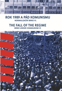 Obálka titulu Rok 1989 a pád komunismu. The Fall of the Regime