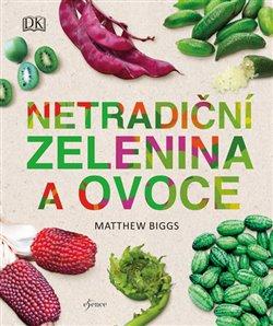 Obálka titulu Netradiční zelenina a ovoce
