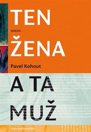 Ten žena a ta muž - Pavel Kohout | Booksquad.ink