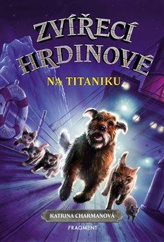 Zvířecí hrdinové – Na Titaniku