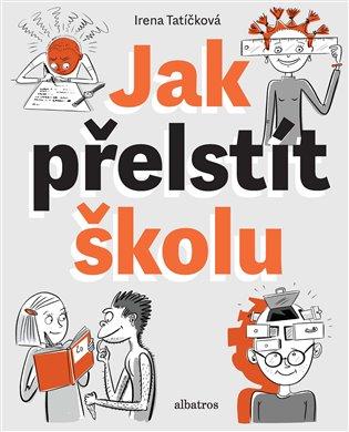 Jak přelstít školu - Irena Tatíčková   Booksquad.ink