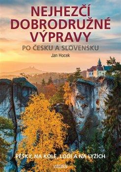 Obálka titulu Nejhezčí dobrodružné výpravy po Česku a Slovensku