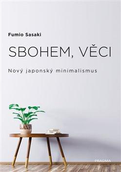 Obálka titulu Sbohem, věci. Nový japonský minimalismus