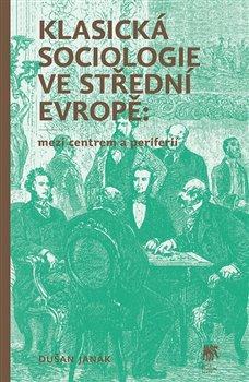 Obálka titulu Klasická sociologie ve střední Evropě