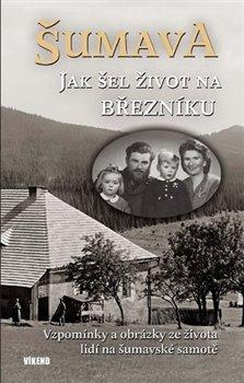 Obálka titulu Šumava - Jak šel život na Březníku