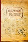 ARCHEOLOGIE PRUSKO RAKOUSKÉ VÁLKY Z ROKU 1866