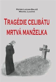 Obálka titulu Tragédie celibátu mrtvá manželka