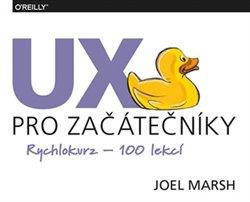 Obálka titulu UX pro začátečníky - Rychlokurz – 100 lekcí