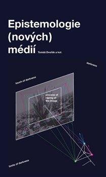 Obálka titulu Epistemologie (nových) médií