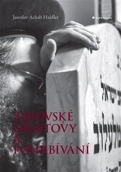 Obálka titulu Židovské hřbitovy a pohřbívání