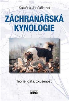 Obálka titulu Záchranářská kynologie - - Teorie, data, zkušenosti