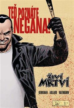 Obálka titulu Živí mrtví: Teď poznáte Negana!