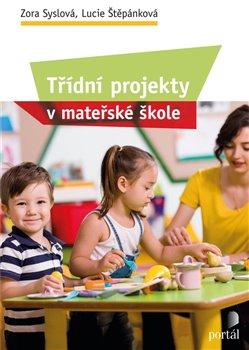 Obálka titulu Třídní projekty v mateřské škole