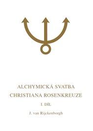 Alchymická svatba Christiana Rosenkreuze I.díl