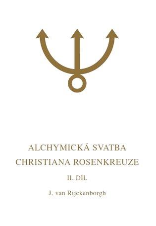 Alchymická svatba Christiana Rosenkreuze II.díl
