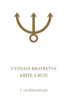 Obálka titulu Vyznání Bratrstva Kříže s Růží