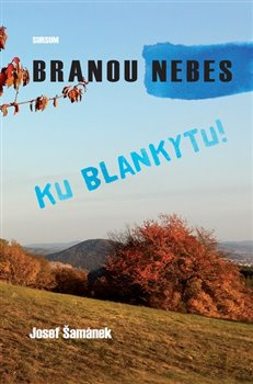 Obálka titulu Branou nebes ku blankytu!