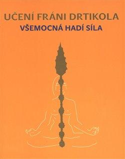 Obálka titulu Učení Fráni Drtikola - Všemocná hadí síla