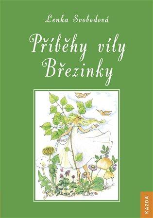 Příběhy víly Březinky - Lenka Svobodová (Vydrová) | Booksquad.ink