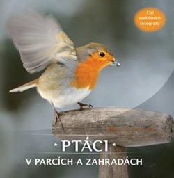 Obálka titulu Ptáci v parcích a zahradách