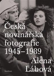 Česká novinářská fotografie 1945-1989