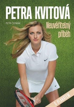 Petra Kvitová - Neuvěřitelný příběh