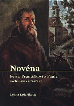Obálka titulu Novéna ke Sv. Františkovi z Pauly, světci lásky a zázraků