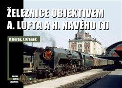 Obálka titulu Železnice objektivem A. Lufta a H. Navého (1)