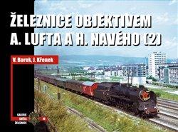 Obálka titulu Železnice objektivem A. Lufta a H. Navého (2)