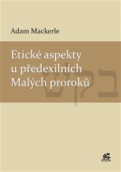 Obálka titulu Etické aspekty u předexilních Malých proroků