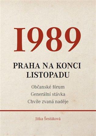 1989 - Praha na konci listopadu - Jitka Šestáková   Booksquad.ink