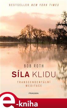 Obálka titulu Síla klidu. Transcendentální meditace