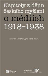 Kapitoly z dějin českého myšlení o médiích 1918–1938