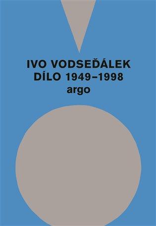 Ivo Vodseďálek: Dílo 1949 – 1998