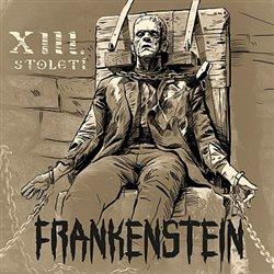 Frankenstein - XIII. století