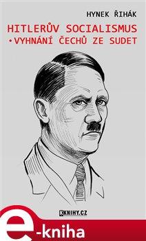 Obálka titulu Hitlerův socialismus a vyhnání čechů ze Sudet