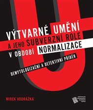Výtvarné umění a jeho subverzní role v období normalizace