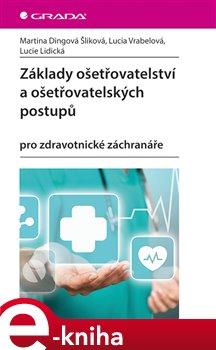 Obálka titulu Základy ošetřovatelství a ošetřovatelských postupů