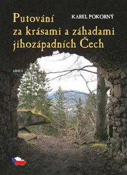 Obálka titulu Putování za krásami a záhadami jihozápadních Čech