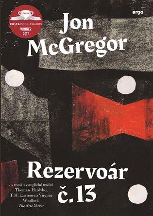 Rezervoár č. 13 - Jon McGregor | Booksquad.ink