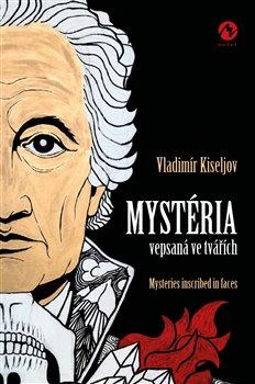 Obálka titulu Mystéria vepsaná ve tvářích / Mysteries inscribed in faces