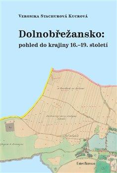 Obálka titulu Dolnobřežansko: pohled do krajiny 16.–19. století