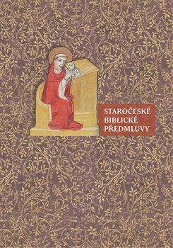 Obálka titulu Staročeské biblické předmluvy