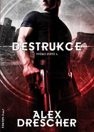 Destrukce - Tvůrci světů 1