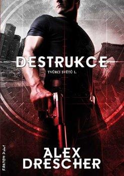 Obálka titulu Destrukce - Tvůrci světů 1