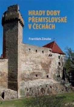 Obálka titulu Hrady doby přemyslovské v Čechách