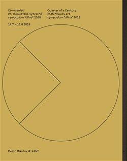 Obálka titulu Čtvrtstoletí 25. mikulovské výtvarné sympozium