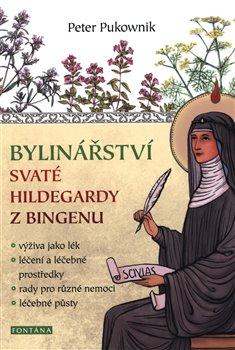 Obálka titulu Bylinářství svaté Hildegardy z Bingenu